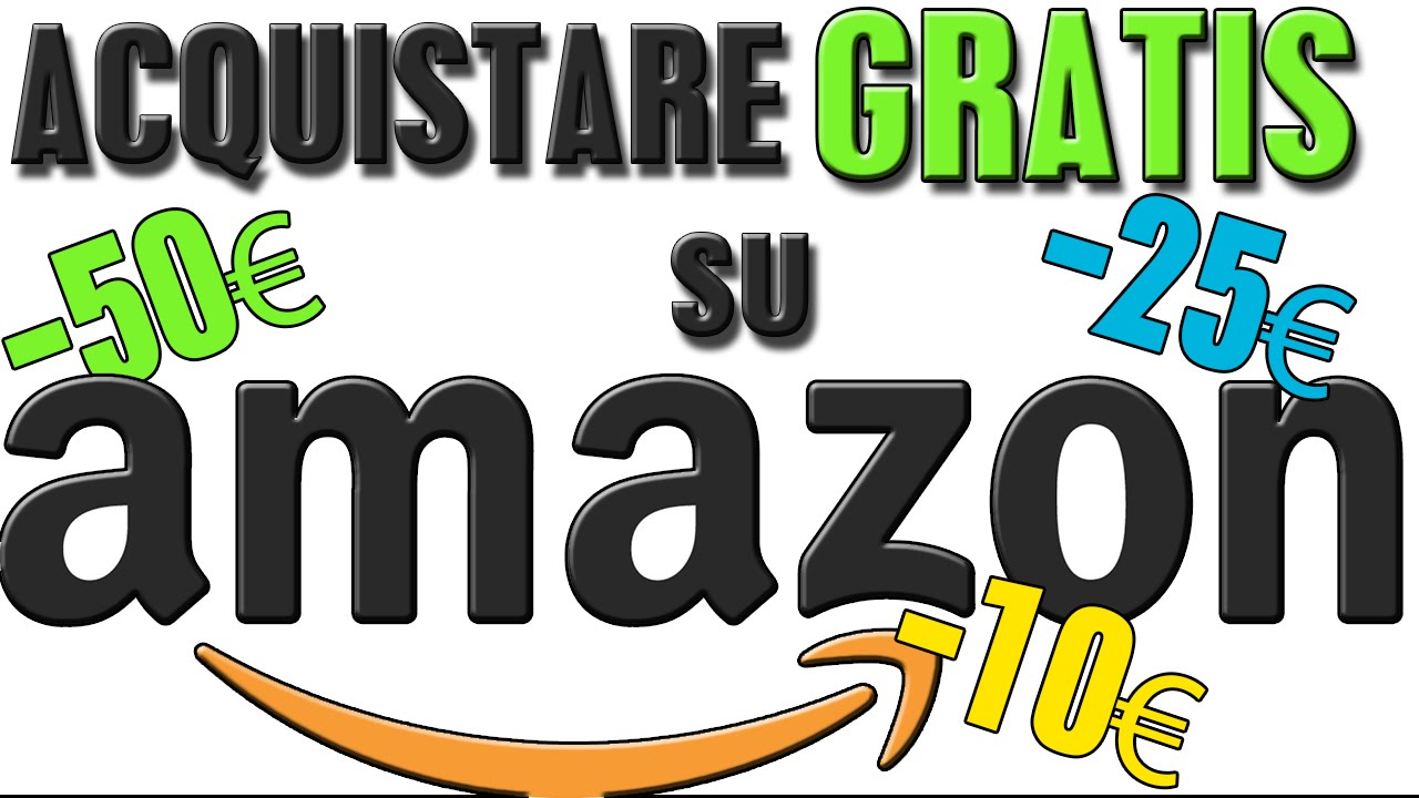 Acquistare gratis su amazon buoni 10 25 50 youtube for Codici regalo amazon gratis