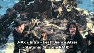 J-Ax - Intro - Feat. Bianca Atzei (Antonio Chicone RMX)