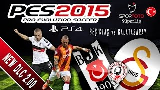 PES 2015 Beşiktaş vs Galatasaray   PS4   NEW DLC 2.00   Spor Toto Süper Lig   Derbi