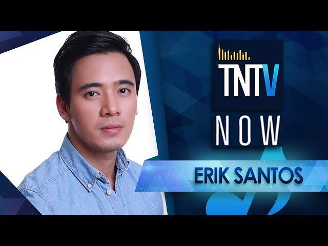 TNTV Now with Erik Santos