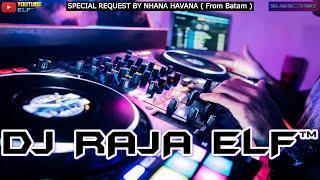 DJ RAJA ELF™ SAYANG SAMPAI MATI 2021 REMIX BATAM ISLAND (Req By Nhana Havana)