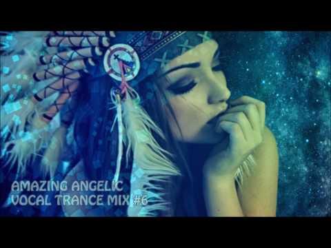 AMAZING ANGELIC VOCAL TRANCE MIX #6