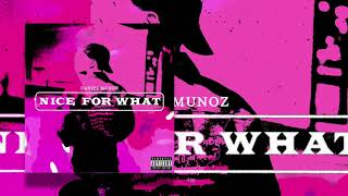 Daniel Munoz - Nice For What (Freestyle)
