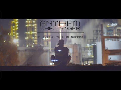 ANTHEM CHALLENGER - IN QUESTA VALLE DI LACRIME ( )