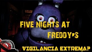 VIGILANCIA EXTREMA? | Five nights at Freddy