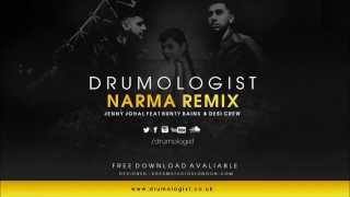 Drumologist   Jenny Johal Feat  Bunty Bains & Desi Crew NARMA REMIX FREE DOWNLOAD