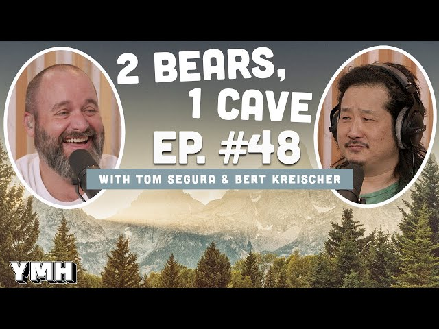 Ep. 48   2 Bears 1 Cave w/ Tom Segura & Bobby Lee