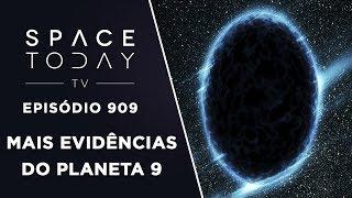 Mais Evidências do Planeta 9 - Space Today TV Ep.909