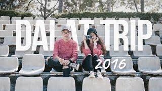 Đà Lạt Trip - Bài ca tuổi trẻ 2016
