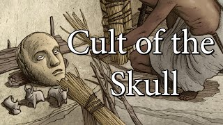 The Birth of Civilisation - Cult of the Skull (8800 BC to 6500 BC)