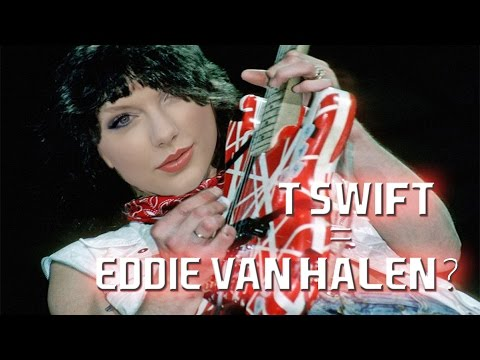 TAYLOR SWIFT  IS EDDIE VAN HALEN: Why This Makes Me Sick   Mike The Music Snob Reacts