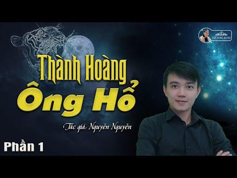 Truyện Ma: Thành Hoàng Ông Hổ   Nguyễn Huy Diễn đọc - Đất Đồng Radio