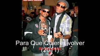 Humilde el versatil Ft. Jeliel & Marquiel - Para Que Quieres volver  New Song(2011)