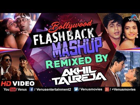 Bollywood Flashback Mashup - DJ Akhil Talreja | Bollywood Mashup 2017 | Salman Khan | Akshay Kumar