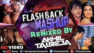 Bollywood Flashback Mashup - DJ Akhil Talreja   Bollywood Mashup 2018   Salman Khan   Akshay Kumar