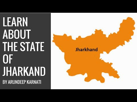 Learn About The State Of Jharkand - General Knowledge