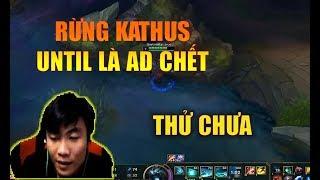 ThrowThi- KATHUS RỪNG CHỈ CẦN UNTIL LA AD CHẾT
