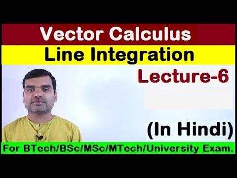 Vector Calculus - Line Integral in Hindi