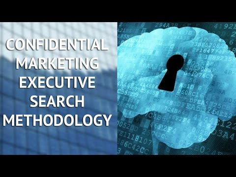Confidential Marketing Executive Search Methodology
