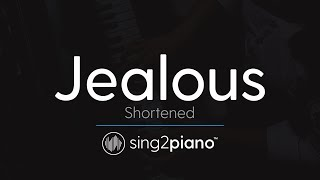Jealous (Shortened - Piano Karaoke Instrumental) Labrinth