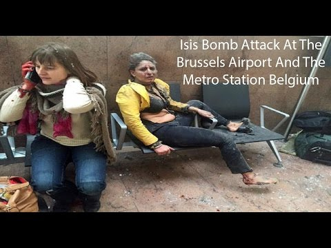 Video Isis Bomb Attack At The Brussels Airport And The Metro Station Belgium