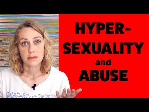 Hypersexuality as a Result of Abuse | Kati Morton