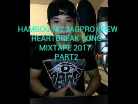 Hambog ng sagpro krew heartbreak song remix 2017 part2