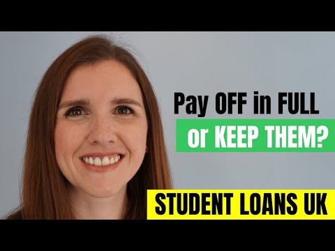 Student Loans UK -  Pay Them Off In FULL Or Keep Them?