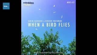 Karim Sahraoui & Hiroshi Watanabe  - When A Bird Flies - MIRAKLES Music