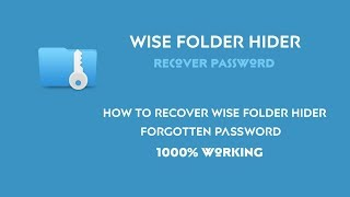 How to Recover Wise Folder Hider Password | 1000% Working | Software World