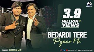 Bedardi Tere Pyar Ne   Official Video   Aamir Mir   Osman Mir