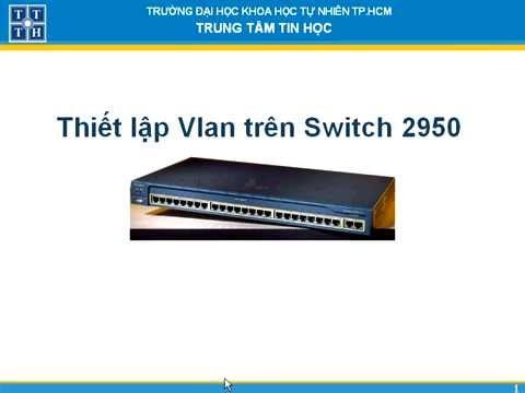 Thiết lập VLAN trên Swith 2950