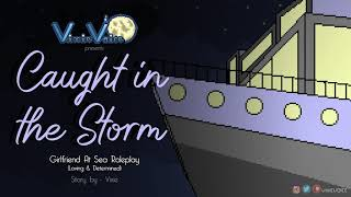 Caught in the Storm - Girlfriend at Sea Roleplay {Loving & Determined}{F4A}