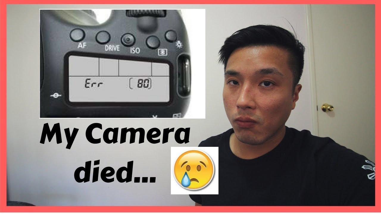 My Canon Camera Died - Canon 70d Error 80