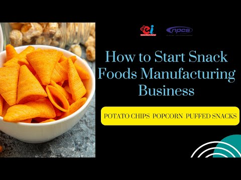How to Start Snack Foods Manufacturing Business- (Potato Chips, Popcorn, Nut Based Snacks, etc.)