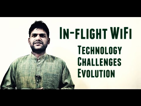 Inflight WiFi - Technology, Challenges, Evolution