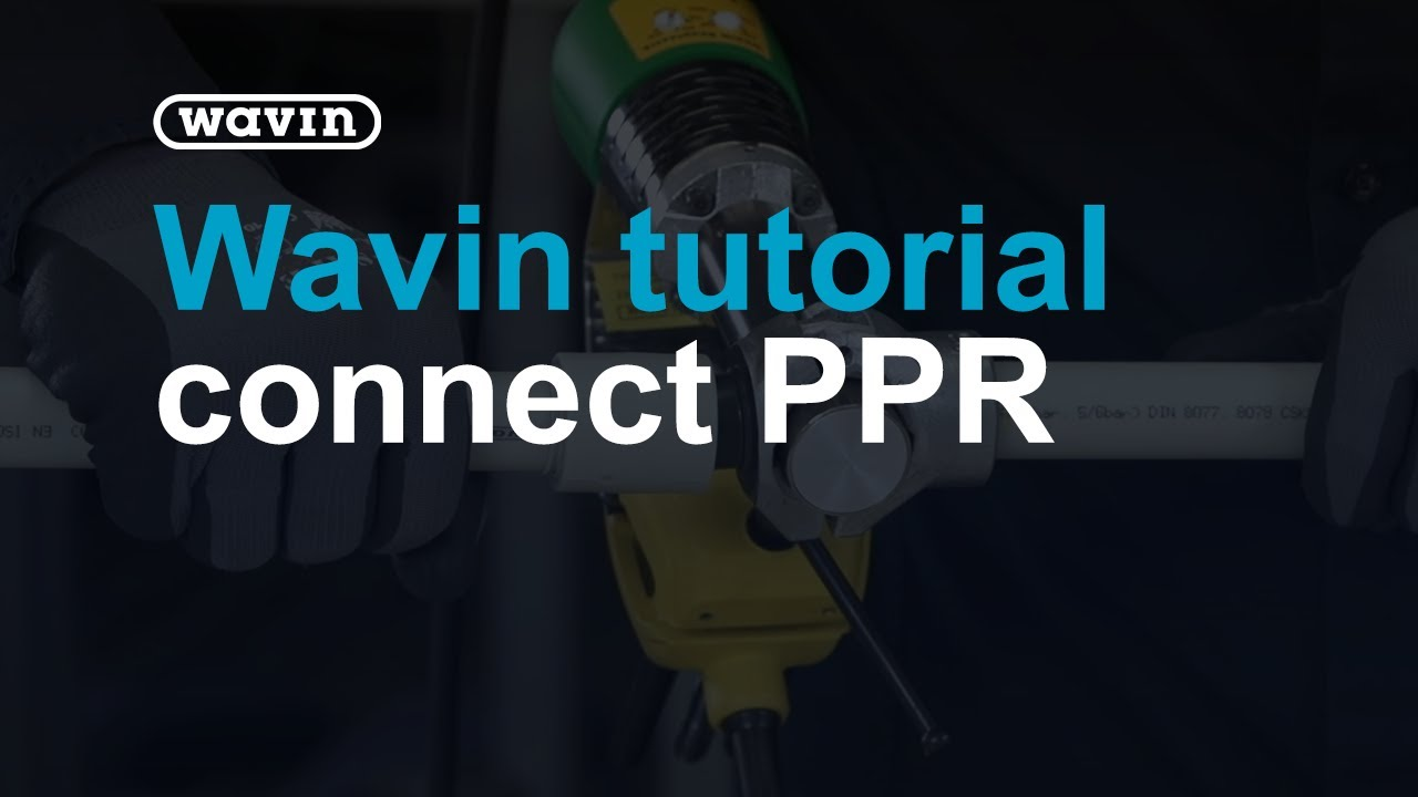 How to connect Wavin PPR (instruction video)