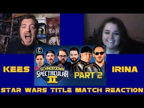 Schmoedown Spectacular II Star Wars Iron Man Match Reaction