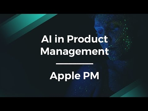 What Is Artificial Intelligence in Product Management by Apple PM
