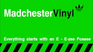MadchesterVInyl - Everything starts with an E - E-Zee Possee MC Kinky