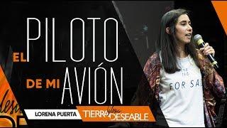 EL PILOTO DE MI AVIÓN. | LORENA PUERTA | 16 DE JUNIO DEL 2019