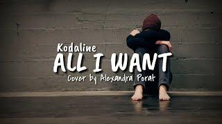Lagu Barat Sedih, All I Want - Kodaline || Cover by Alexandra Porat
