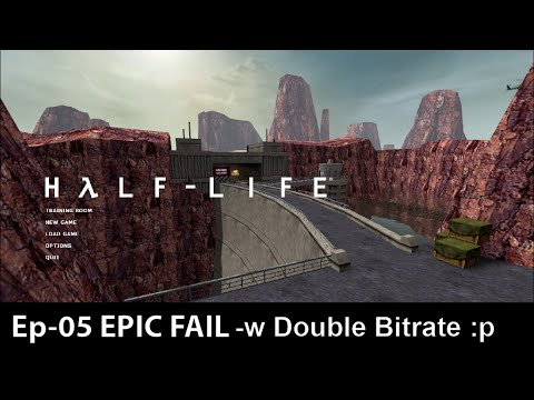 Half Life Source Episode 5 EPIC FAIL Edition