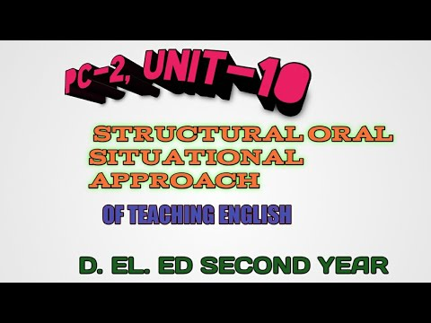 Pc-2, UNIT-10, THE STRUCTURAL ORAL SITUATIONAL APPROACH OF TEACHING ENGLISH, BY TOSHABANTA