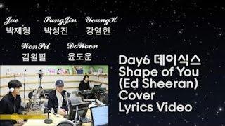 Day6 - Shape of You Cover (Ed Sheeran) Lyrics Video
