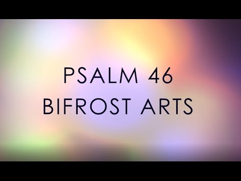 Psalm 46 - Bifrost Arts Lyrics