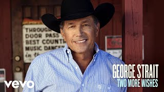 Watch George Strait Two More Wishes video