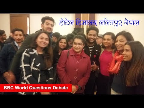 BBC World Questions Debate At The Hotel Himalaya, Lalitpur, Nepal - Trying For First Vlog