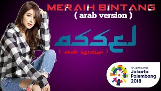 Lirik lagu Meraih Bintang (arab version ) Assel. #AsianGames2018 #Assel #MeraihBintang