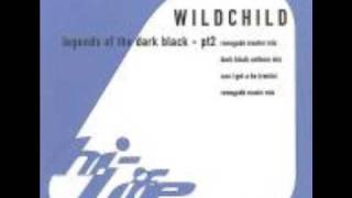 Wildchild - Legends of the Dark Part 2 (Renegade Master Mix)